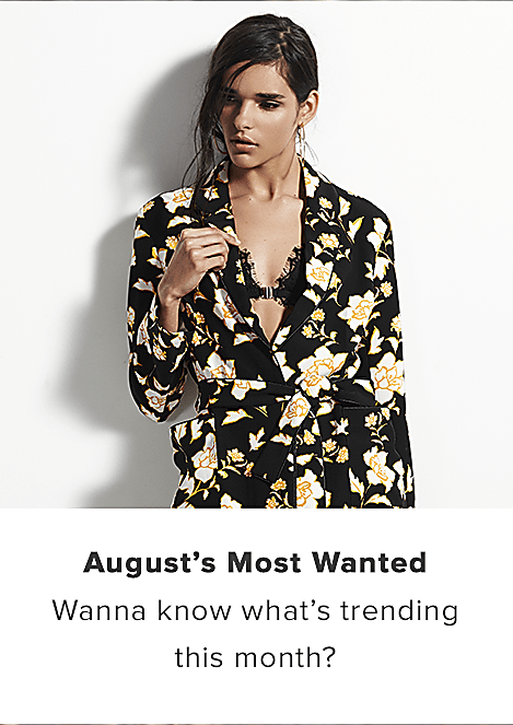 AUGUST'S MOST WANTED