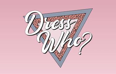 Dress Who?
