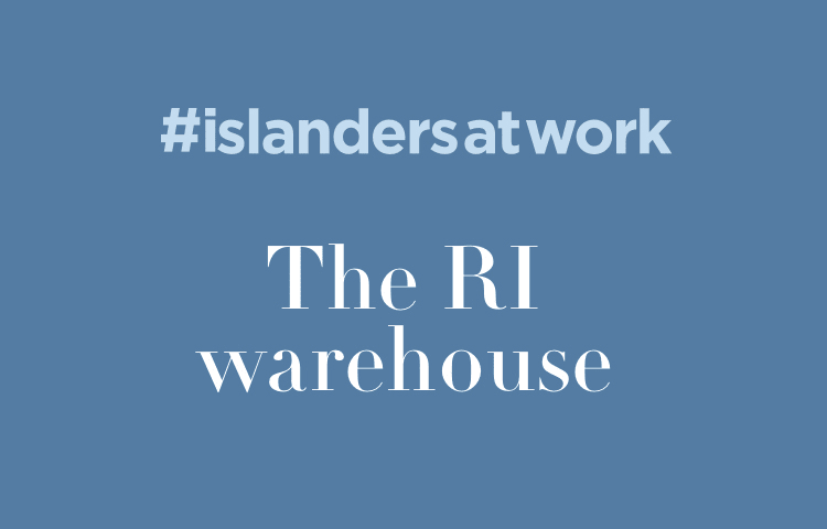 Islanders At Work | The RI warehouse