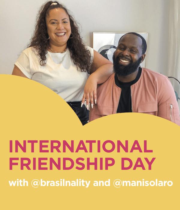 International Friendship Day| With @brasilnality and @manisolaro
